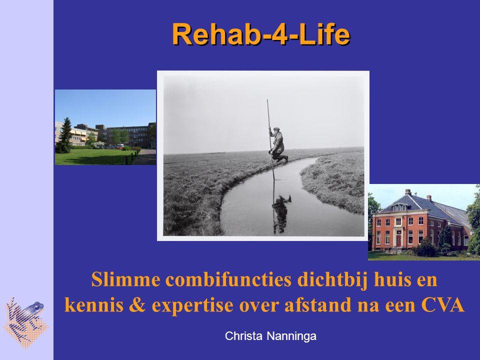 Rehab-4-Life Slimme combifuncties dichtbij huis en kennis & expertise over afstand na een CVA.