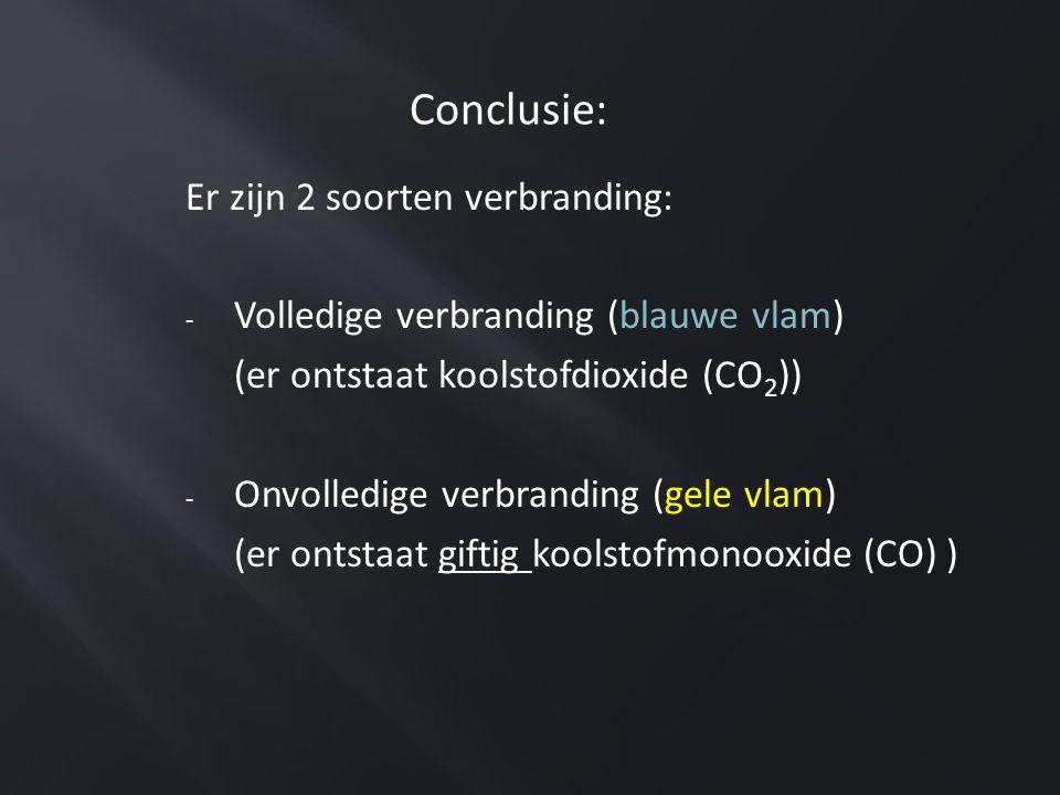 Conclusie: Er zijn 2 soorten verbranding: