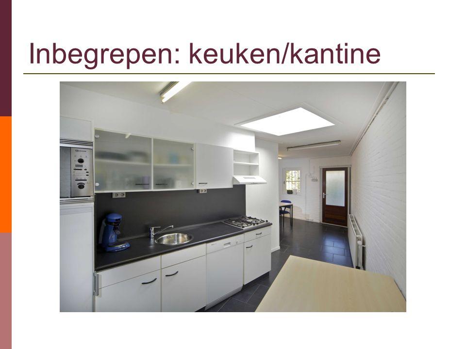 Inbegrepen: keuken/kantine