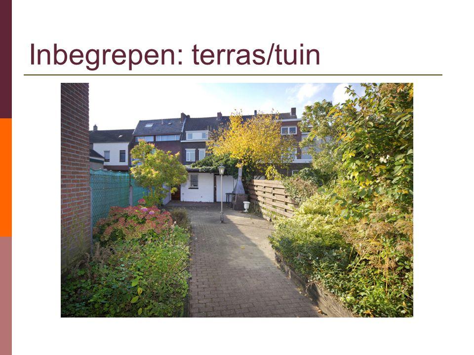Inbegrepen: terras/tuin