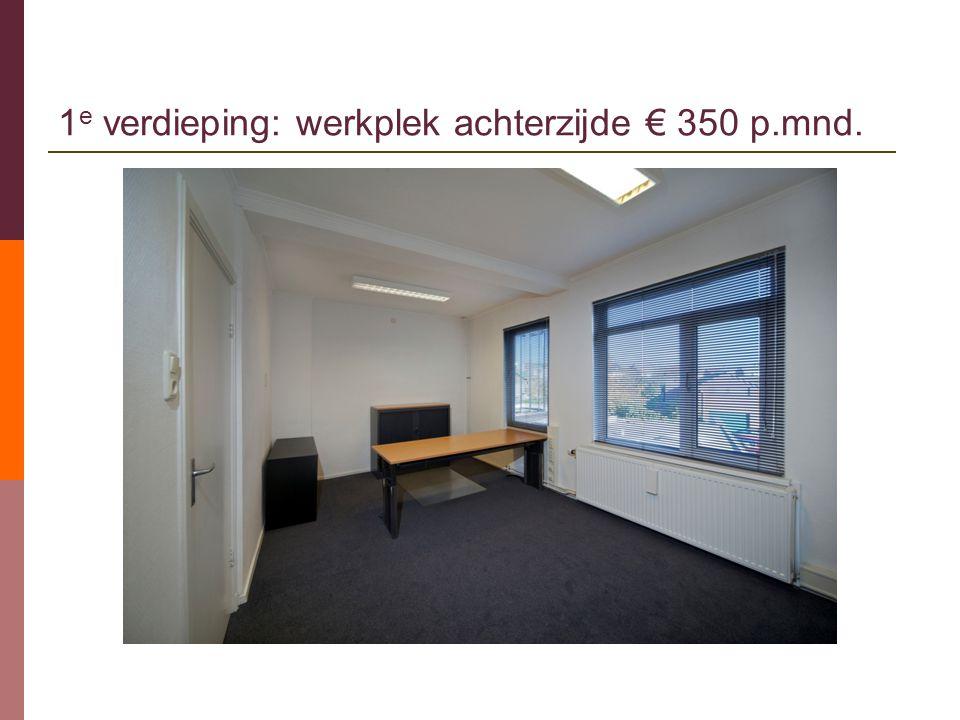 1e verdieping: werkplek achterzijde € 350 p.mnd.