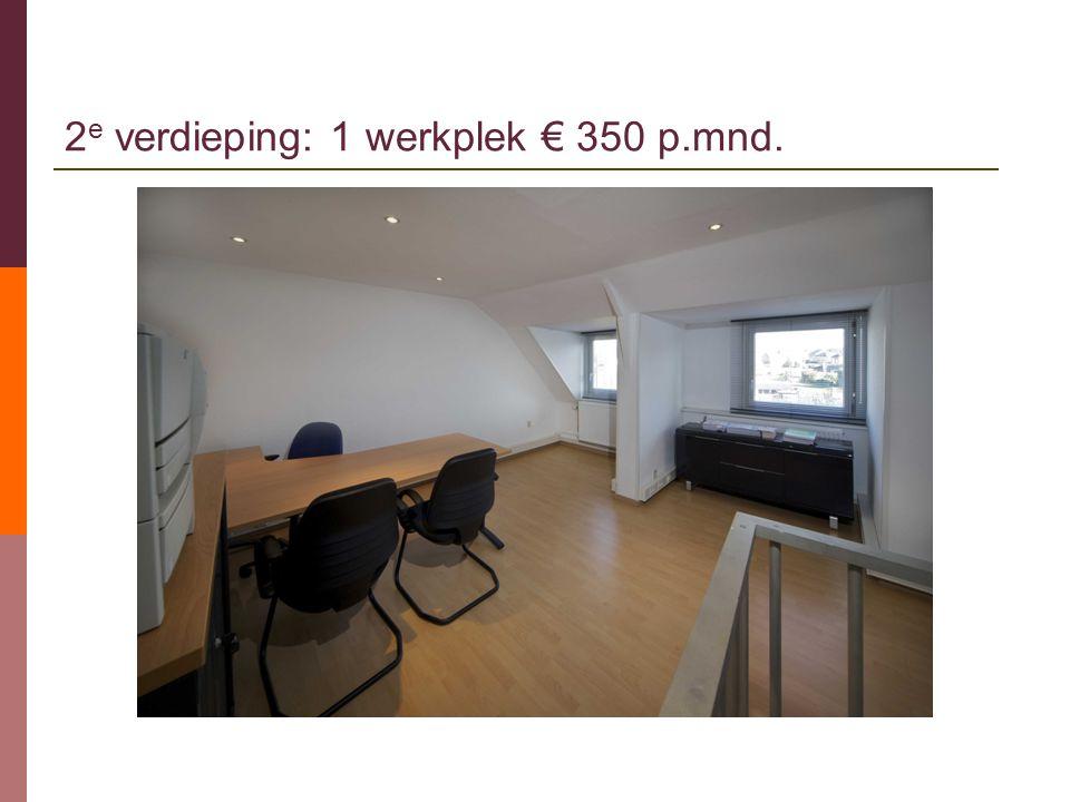 2e verdieping: 1 werkplek € 350 p.mnd.