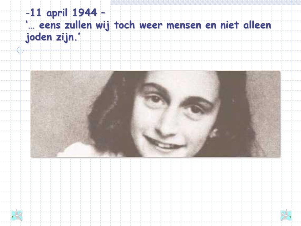 11 april 1944 – '… eens zullen wij toch weer mensen en niet alleen joden zijn.'