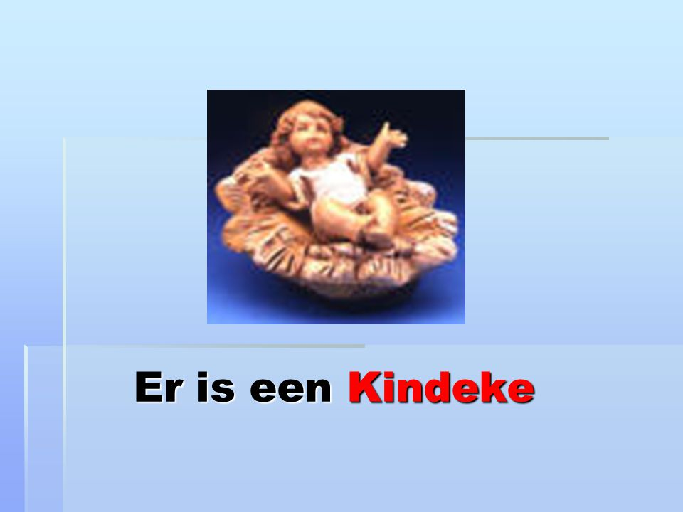 Er is een Kindeke