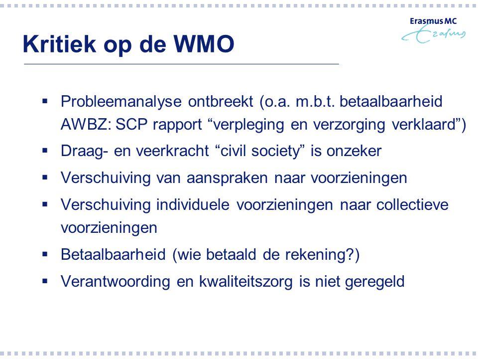 Kritiek op de WMO Probleemanalyse ontbreekt (o.a. m.b.t. betaalbaarheid AWBZ: SCP rapport verpleging en verzorging verklaard )