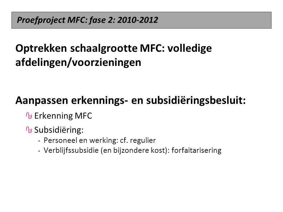 Optrekken schaalgrootte MFC: volledige afdelingen/voorzieningen