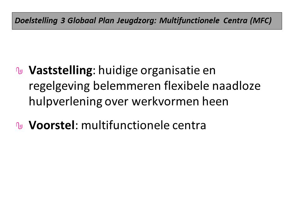 Voorstel: multifunctionele centra