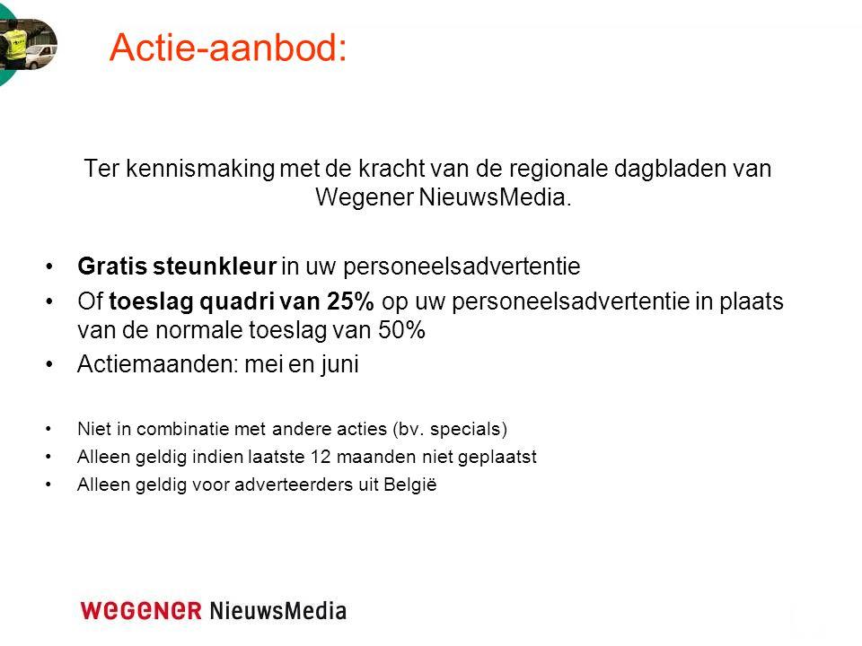 Actie-aanbod: Ter kennismaking met de kracht van de regionale dagbladen van Wegener NieuwsMedia. Gratis steunkleur in uw personeelsadvertentie.