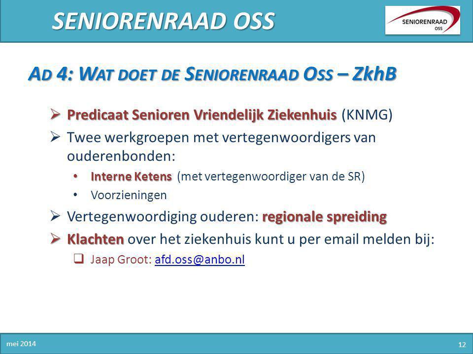 SENIORENRAAD OSS Ad 4: Wat doet de Seniorenraad Oss – ZkhB
