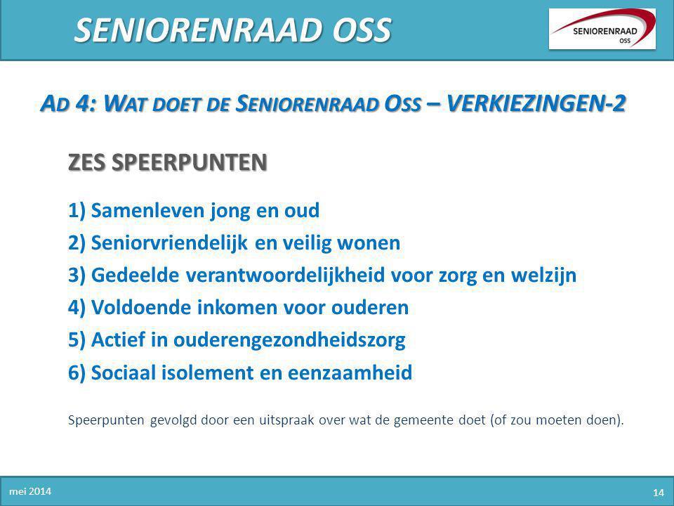 SENIORENRAAD OSS Ad 4: Wat doet de Seniorenraad Oss – VERKIEZINGEN-2
