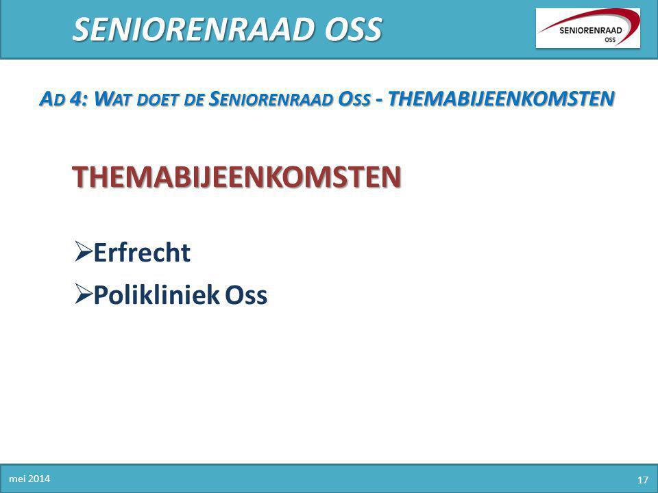 SENIORENRAAD OSS Themabijeenkomsten Erfrecht Polikliniek Oss
