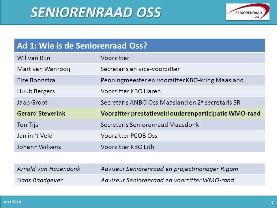 SENIORENRAAD OSS Ad 1: Wie is de Seniorenraad Oss Wil van Rijn