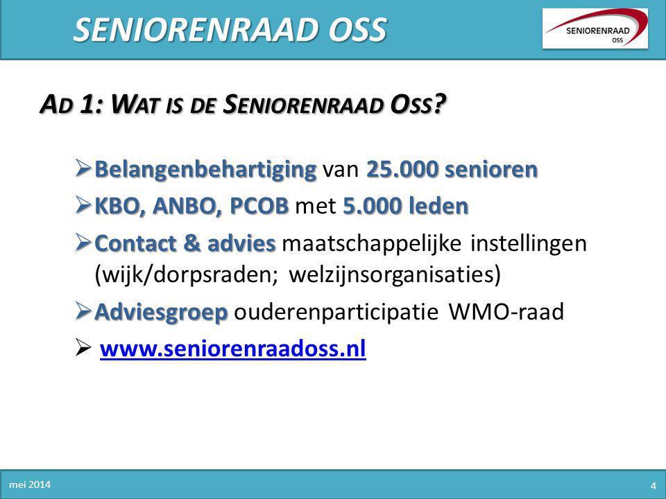 SENIORENRAAD OSS Ad 1: Wat is de Seniorenraad Oss
