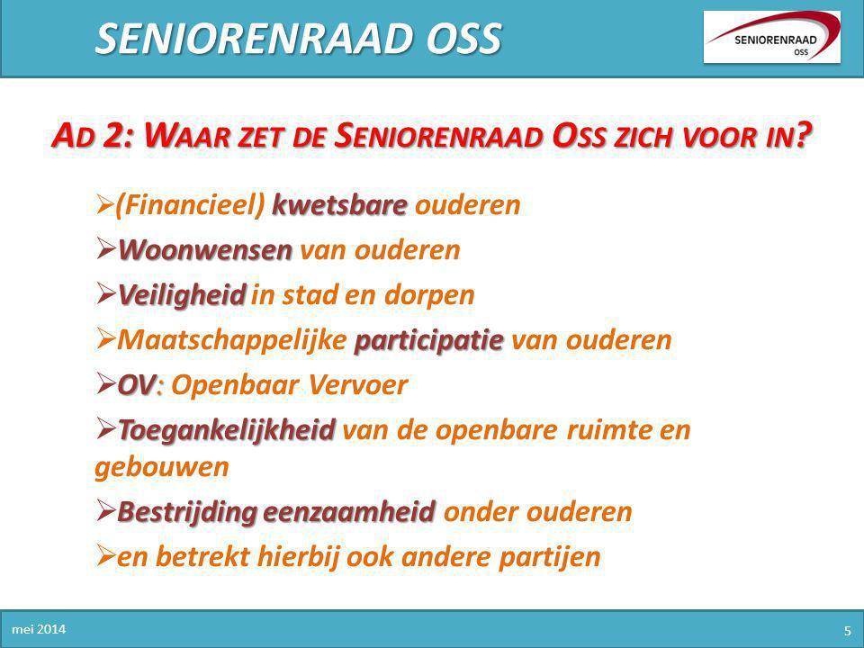 SENIORENRAAD OSS Ad 2: Waar zet de Seniorenraad Oss zich voor in
