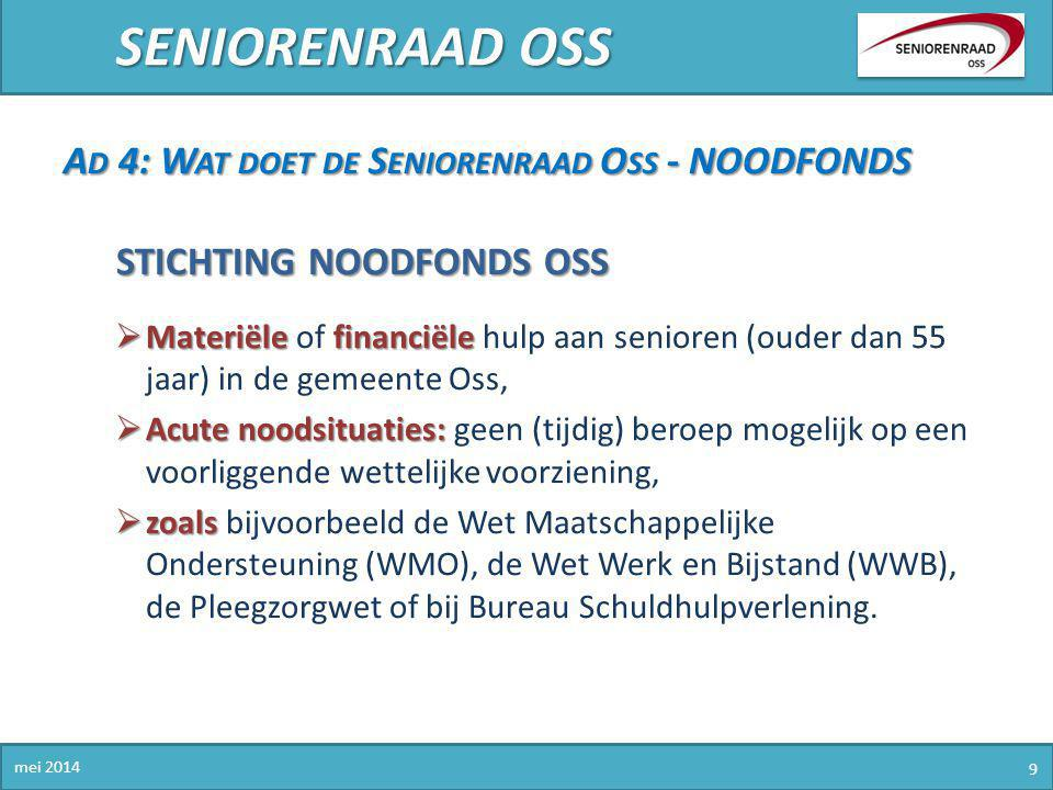 SENIORENRAAD OSS Ad 4: Wat doet de Seniorenraad Oss - NOODFONDS