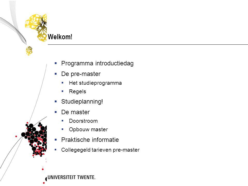 Welkom! Programma introductiedag De pre-master Studieplanning!