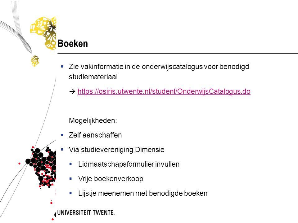 Boeken Zie vakinformatie in de onderwijscatalogus voor benodigd studiemateriaal.  https://osiris.utwente.nl/student/OnderwijsCatalogus.do.