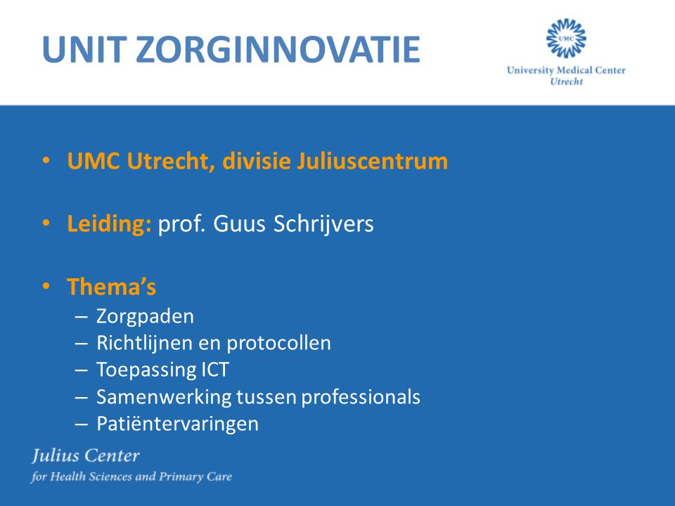 UNIT ZORGINNOVATIE UMC Utrecht, divisie Juliuscentrum