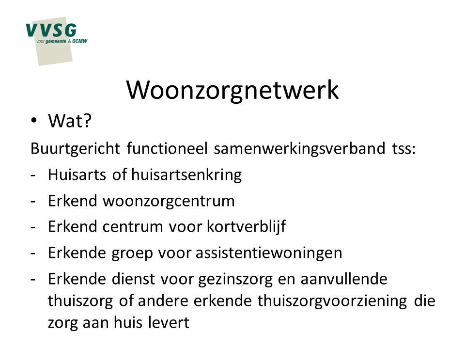 Woonzorgnetwerk Wat Buurtgericht functioneel samenwerkingsverband tss: Huisarts of huisartsenkring.