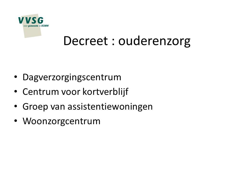 Decreet : ouderenzorg Dagverzorgingscentrum Centrum voor kortverblijf