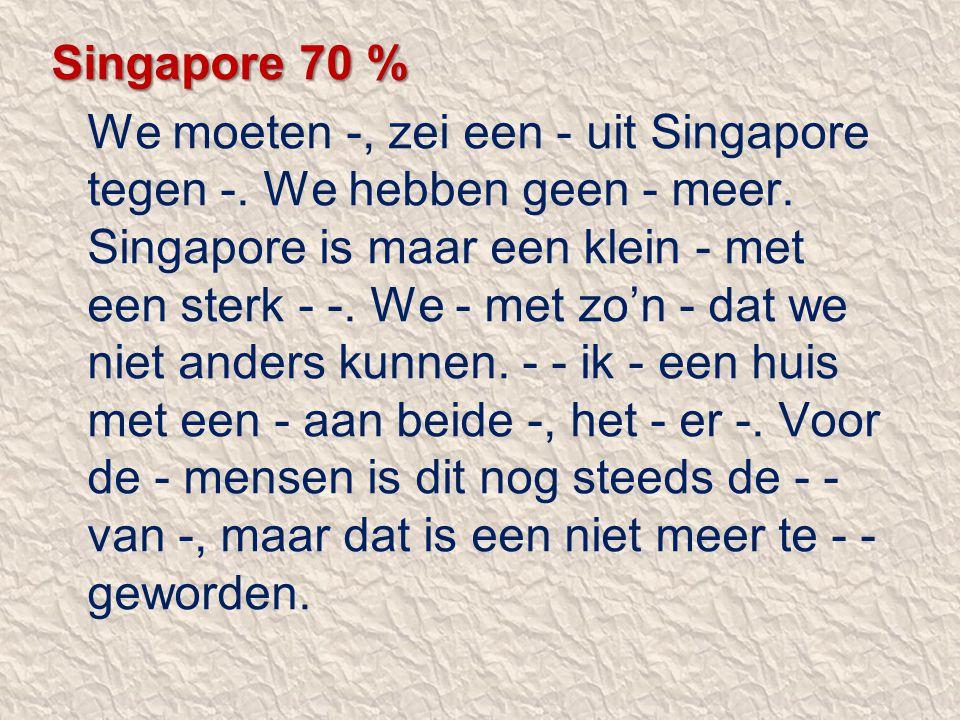 Singapore 70 %