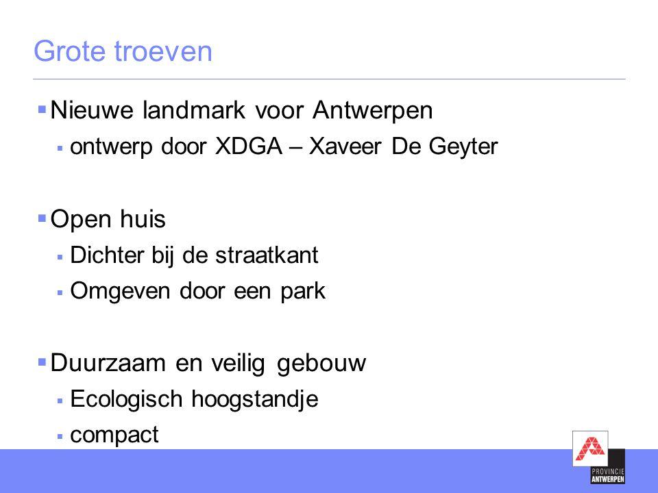 Grote troeven Nieuwe landmark voor Antwerpen Open huis