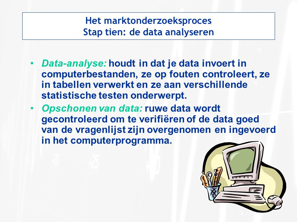 Het marktonderzoeksproces Stap tien: de data analyseren