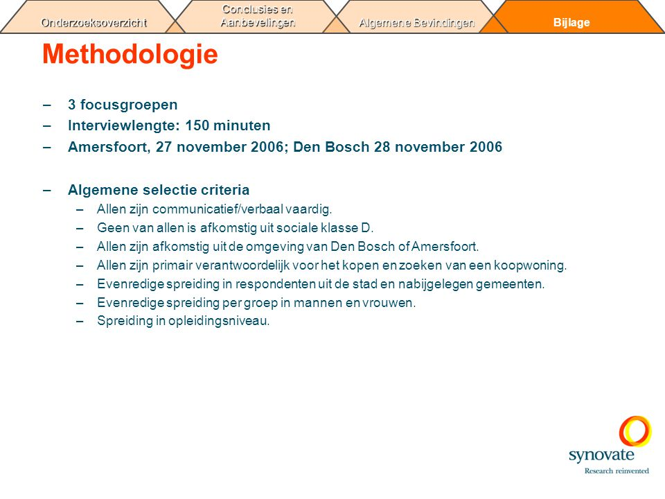 Methodologie 3 focusgroepen Interviewlengte: 150 minuten