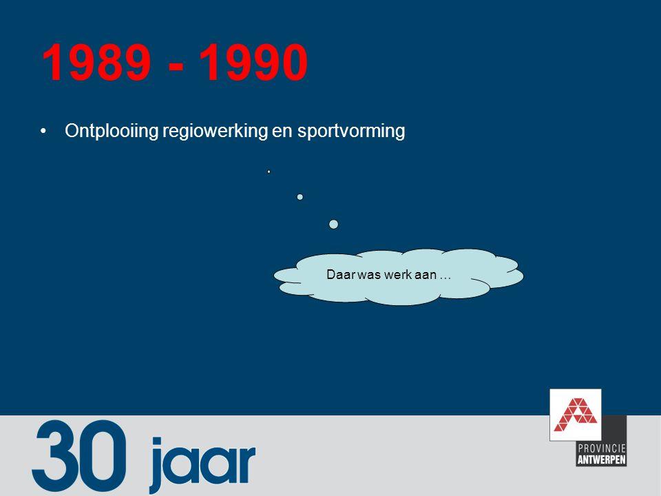 1989 - 1990 Ontplooiing regiowerking en sportvorming