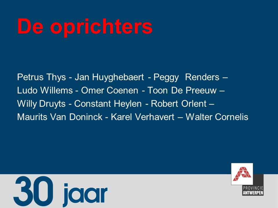 De oprichters Petrus Thys - Jan Huyghebaert - Peggy Renders –