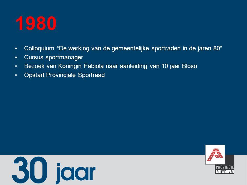 1980 Colloquium De werking van de gemeentelijke sportraden in de jaren 80 Cursus sportmanager.