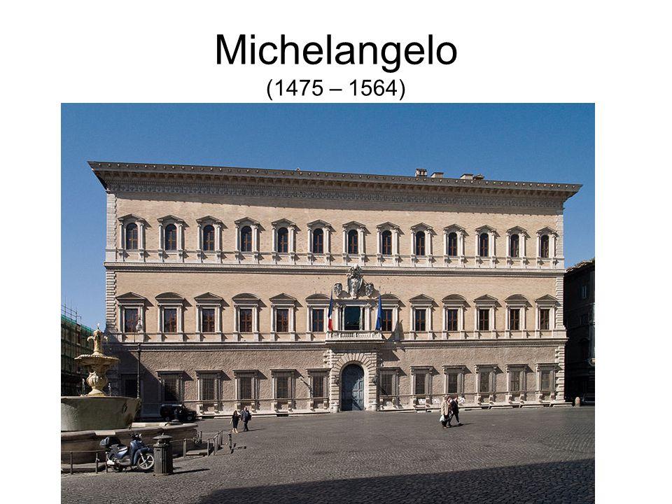 Michelangelo (1475 – 1564)