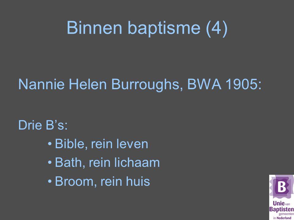Binnen baptisme (4) Nannie Helen Burroughs, BWA 1905: Drie B's: