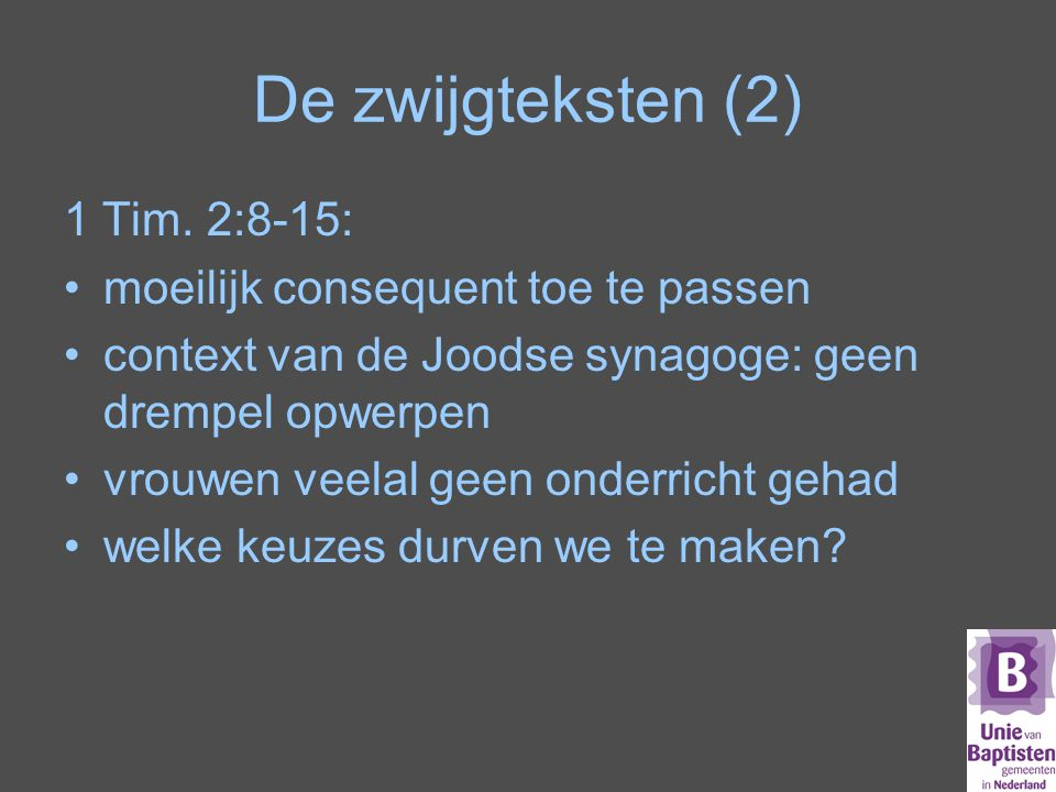 De zwijgteksten (2) 1 Tim. 2:8-15: moeilijk consequent toe te passen
