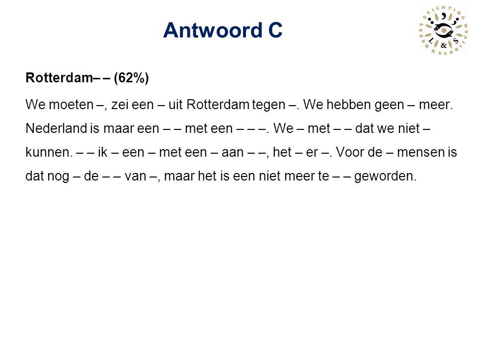 Antwoord C Rotterdam– – (62%)