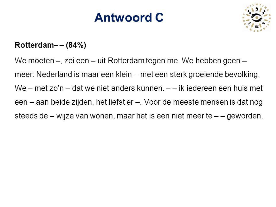 Antwoord C Rotterdam– – (84%)