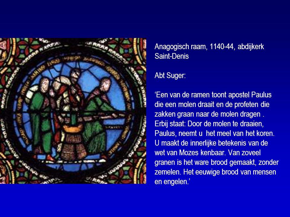 Anagogisch raam, 1140-44, abdijkerk Saint-Denis Abt Suger: 'Een van de ramen toont apostel Paulus die een molen draait en de profeten die zakken graan naar de molen dragen .