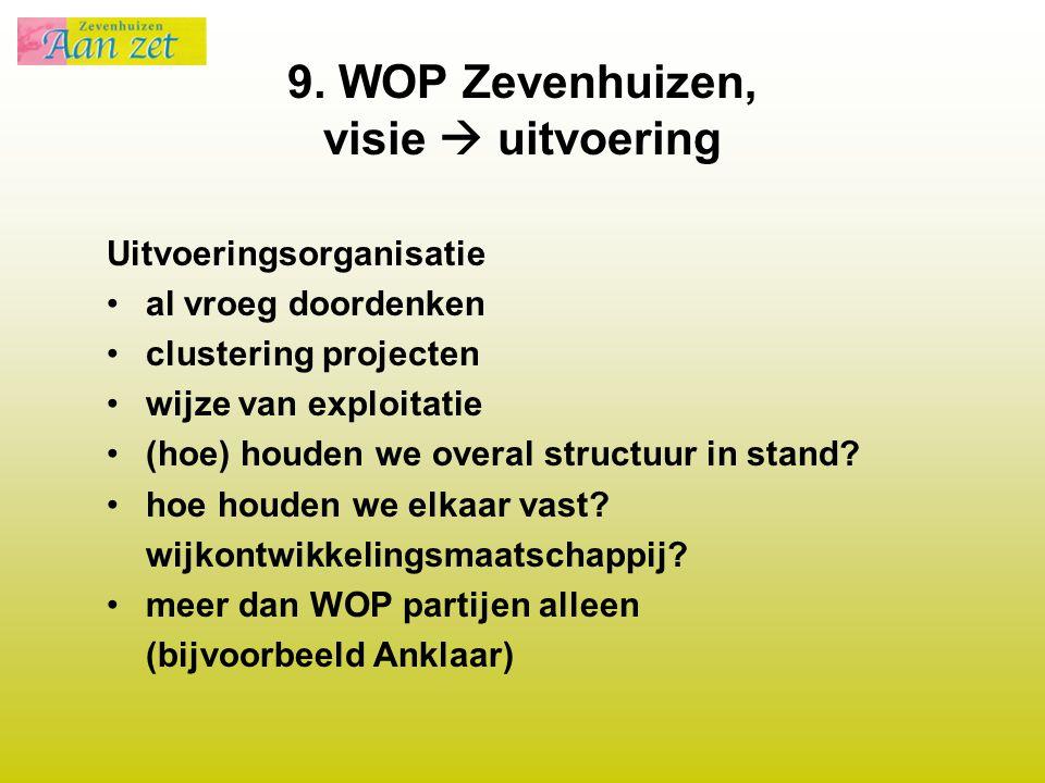 9. WOP Zevenhuizen, visie  uitvoering