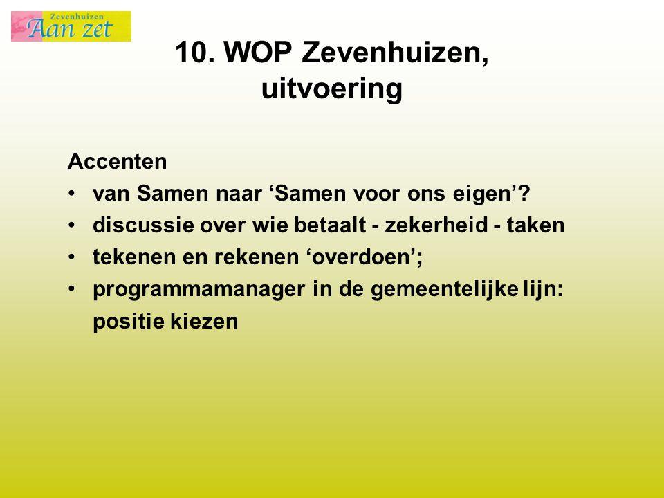 10. WOP Zevenhuizen, uitvoering