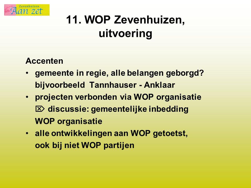 11. WOP Zevenhuizen, uitvoering