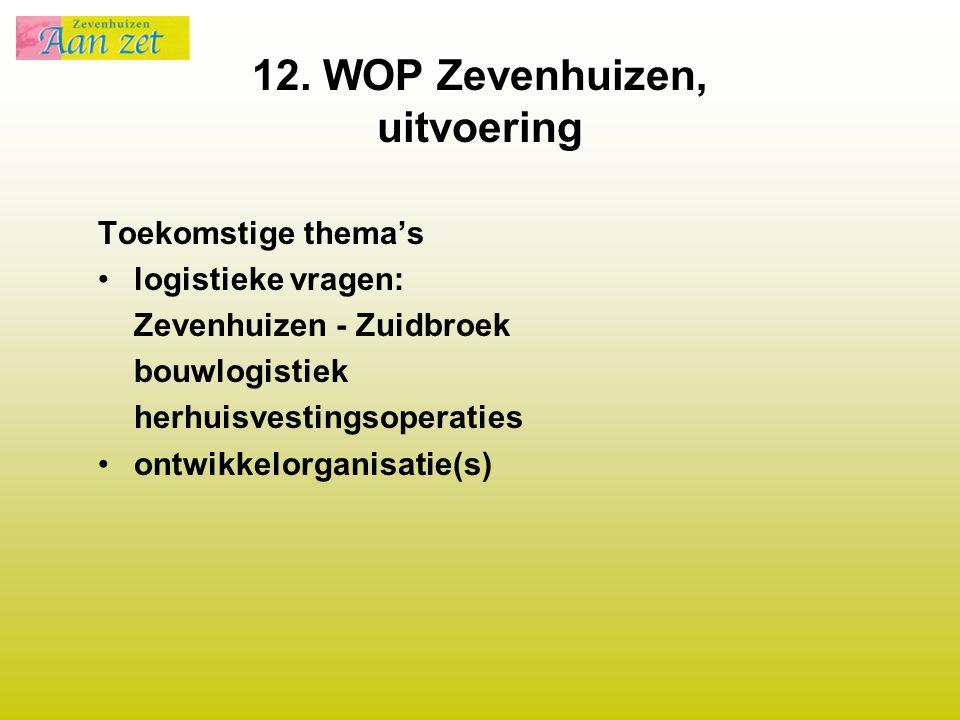 12. WOP Zevenhuizen, uitvoering