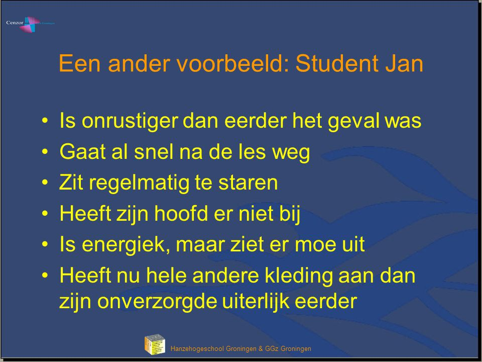 Een ander voorbeeld: Student Jan
