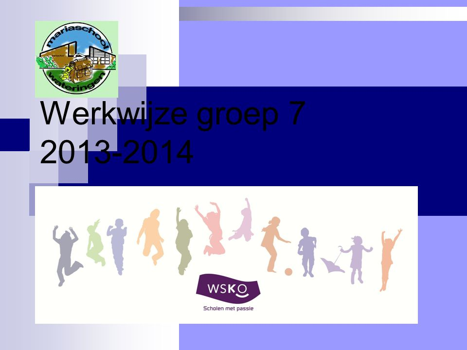 Werkwijze groep 7 2013-2014