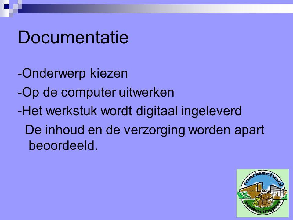 Documentatie -Onderwerp kiezen -Op de computer uitwerken
