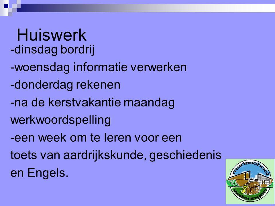 Huiswerk -dinsdag bordrij -woensdag informatie verwerken