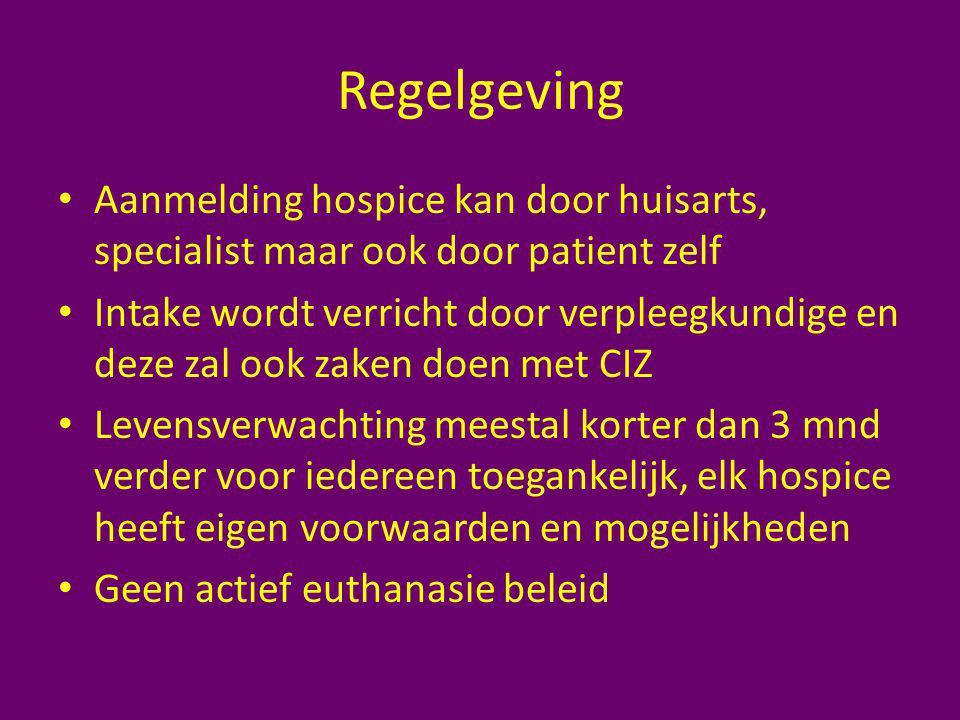 Regelgeving Aanmelding hospice kan door huisarts, specialist maar ook door patient zelf.