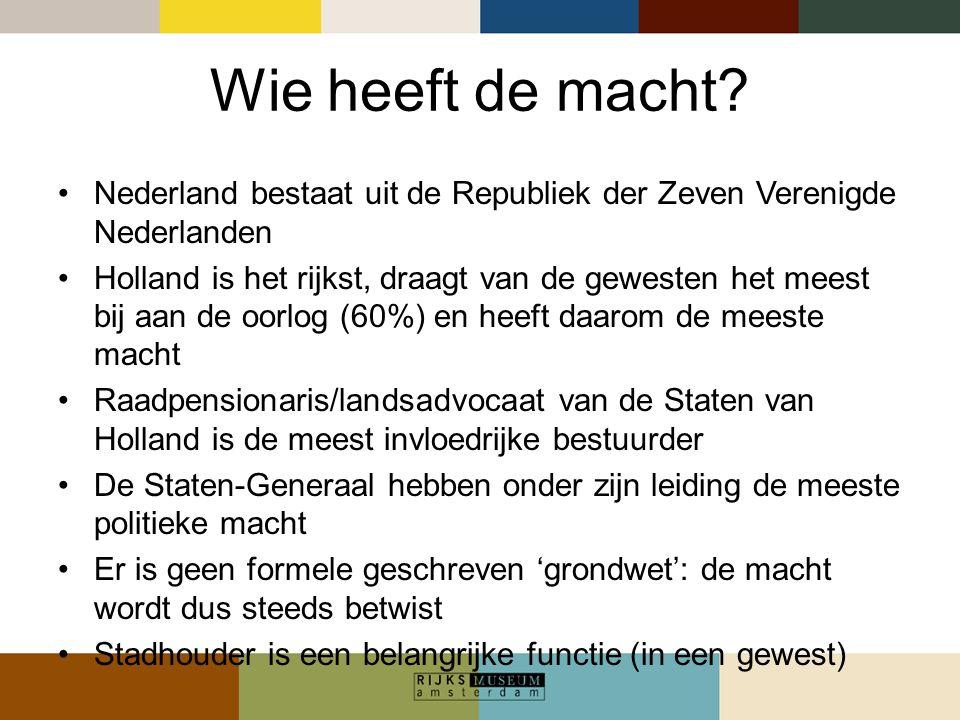 Wie heeft de macht Nederland bestaat uit de Republiek der Zeven Verenigde Nederlanden.
