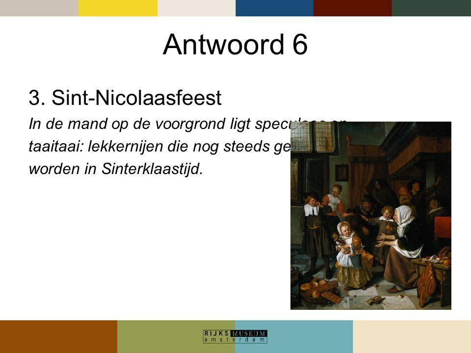 Antwoord 6 3. Sint-Nicolaasfeest