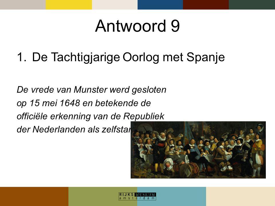 Antwoord 9 De Tachtigjarige Oorlog met Spanje