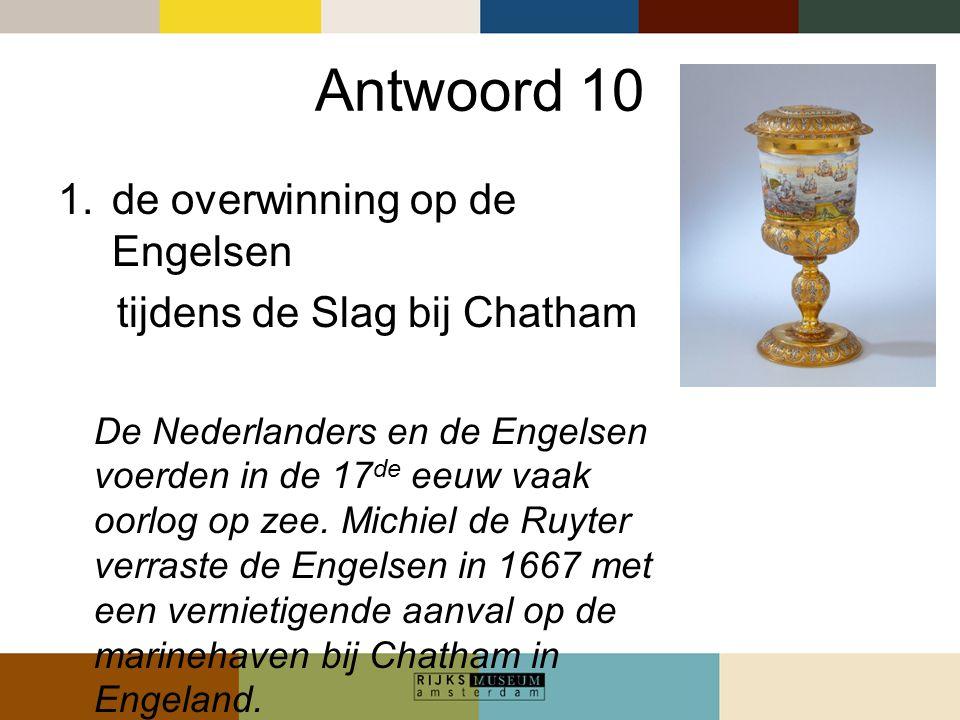 Antwoord 10 de overwinning op de Engelsen tijdens de Slag bij Chatham